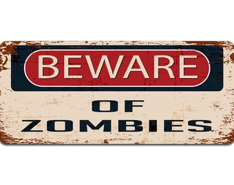 Beware of Zombies | Metal Sign | Vintage Effect
