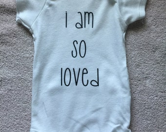i am so loved onesie
