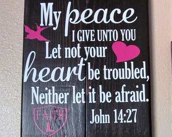 """Distressed Wood Sign John 14:27  """"My Peace I Give Unto You Let Not Your Heart Be Troubled Neither Let It Be Afraid"""", Makes a Wonderful Gift!"""