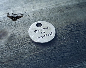 """Word Charm Quote Charm Be True To Yourself Antiqued Silver Inspirational Charm Charms by the piece 16mm .62"""""""