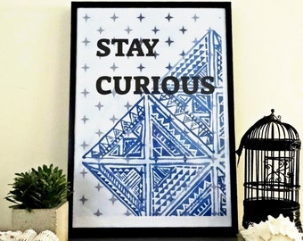 Stay curious Wall art print, Instant download,