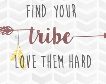 Find Your Tribe Love Them Hard SVG and DXF Cut File - PNG - Download File - Cricut - Silhouette