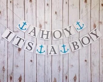 Ahoy its a boy banner, ahoy its a boy sign, its a boy nautical, it's a boy banner, nautical baby shower, ahoy it's a boy banner, baby boy