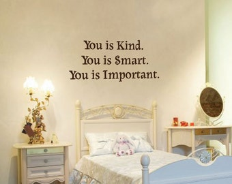 You is kind You is smart You is important quote vinyl decal
