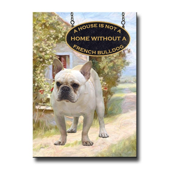 French Bulldog a House is Not a Home Fridge Magnet No 1