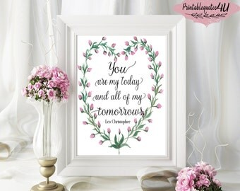 You are my today and all of my tomorrows Printable Quote, Love Quote, Bedroom Wall Art, Bedroom Wall Print, Couples Print, Love Print, 8x10
