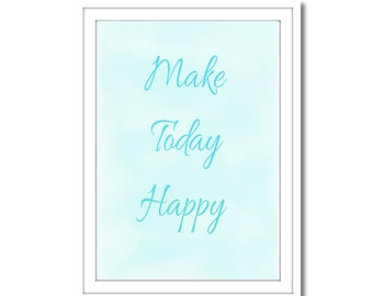 Make Today Happy Blue Background, Printable Art, Instant Download, Wall Art, Home Decor, Printable Art