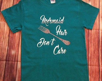 Mermiad hair don't care shirt