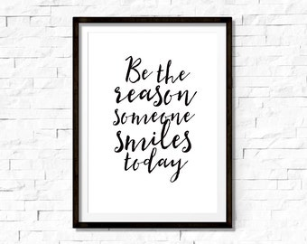 Be The Reason Someone Smiles Today, inspirational wall art, motivational quote print, typography print, quote poster, home decor, wall art