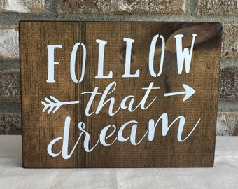 Follow that Dream Sign, Inspirational Quote, Motivational Quote