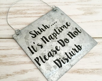 Please Do Not Disturb - Nap Time on Galvanized Metal - Do Not Disturb - No Solicitation Sign - Door Decor - No Soliciting Baby Sleeping
