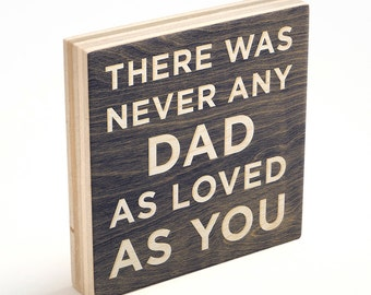 "Husband Gifts for Him- There Was Never Any Dad Art Block Sign 4""x4"" Dad Gifts for Dad to Be- Gift for New Dad- Gift for Father to Be"