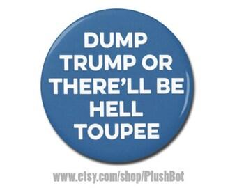 "Funny Trump Toupee Button 1.25"" or 2.25"" Pinback Pin Button Badge President Campaign Pro Hillary Clinton Anti Donald Trump"