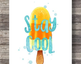 Be cool | Popsicle Watercolor art print | Printable Popsicle  dessert treats wall art | Summertime printable | Instant download