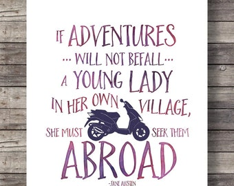 ADVENTURES | Jane Austen quote | If Adventures do no befall a young lady in her own village | graphic Printable hand lettered typography