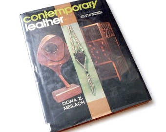 Contemporary Leather by Dona Meilach     Hard Cover Instructional Book Hippie Leather Crafting Sculpture Jewelry Hat
