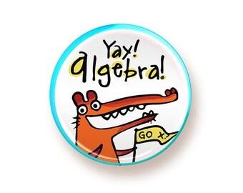 Yay! Algebra! - round magnet