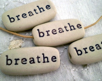 4 Ceramic Breathe Beads, Inspirational Message Bead
