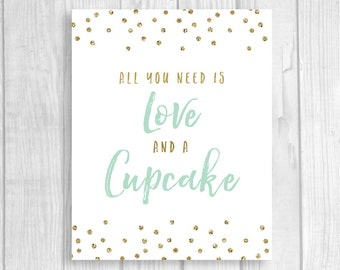 Printable All You Need is Love and a Cupcake 8x10 Bridal Shower or Wedding Dessert Sign - Mint and Gold Glitter Polka Dots