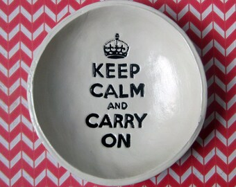 Catch All Dish: Personalized Bowl, Keep Calm And Carry On, Ring Dish, Pottery, Birthday Gift for Mom, Sister or Best Friend