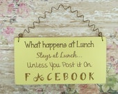 SIGN What Happens At Lunch Stays At Lunch Unless You Post It On Facebook | Wooden Laser Engraved | Chalk Paint Yellow | Funny Cute Sign