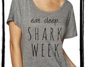 Eat Sleep Shark Week Dolman Tee Loose Slouchy Heathered tshirt shirt