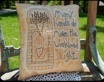 Decorative Pillow, Summer, Hand Stitched,Many Hands Make the Workload Light, Heart in Hand, Primitive, Basket