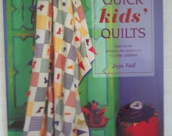 Quick Kids' Quilts by Juju Vail Quilt Book Patterns Sewing Quilting