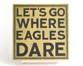 "Where Eagles Dare Screenprint 6"""