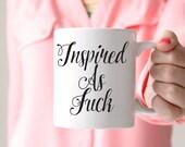 Inspired As Fuck Coffee Mug - 11 oz or 15 oz - Pop Culture