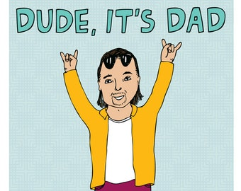 Father's Day Card - Dude, It's Dad