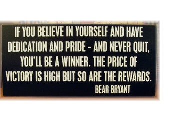 If you believe in yourself...Bear Bryant quote football wood sign