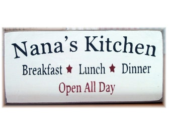 Nana's Kitchen open all day primitive wood sign