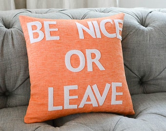 "Be Nice or Leave 16""x16"" Linen Pillow"