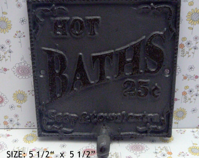 Hot Baths 25 Cents Soap and Towels Extra Towel Cast Iron Hook Bathroom Sign PJ Grey Gray Shabby Elegance Beach Cottage Chic Decor