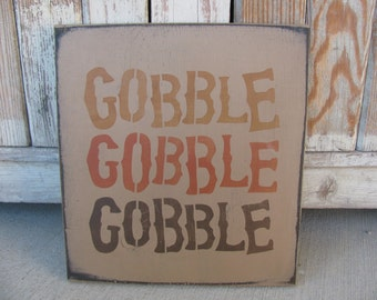 Primitive Fall Autumn Thanksgiving Gobble Gobble Gobble Wooden Sign GCC6046