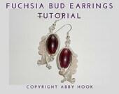Fuchsia Bud Earring, Wire Jewelry Tutorial, PDF File instant download
