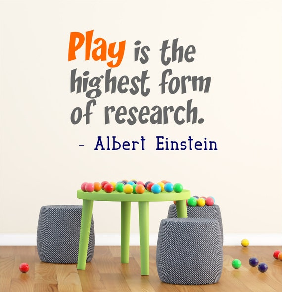 Play is the Highest Form of Research by DoorDesignsDecals