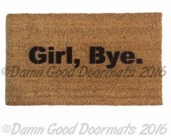 Girl bye. sassy funny goodbye rude funny novelty doormat