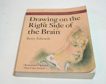 Drawing On The Right Side Of The Brain By Betty Edwards, Vintage Art Instruction Book, Vintage Book