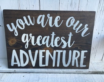 You Are Our Greatest Adventure Rustic Custom Wooden Sign - You Choose Colors : Child Baby Little Boy Girl Nursery Decor