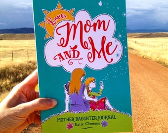 Mother Daughter Journal, Scrapbook, Diary. Love, Mom and Me. Writing prompts, questions, coloring book, life questions, teen questions