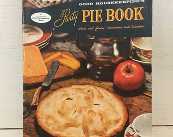 Good Housekeeping's Party Pie Book - Vintage Cookbook