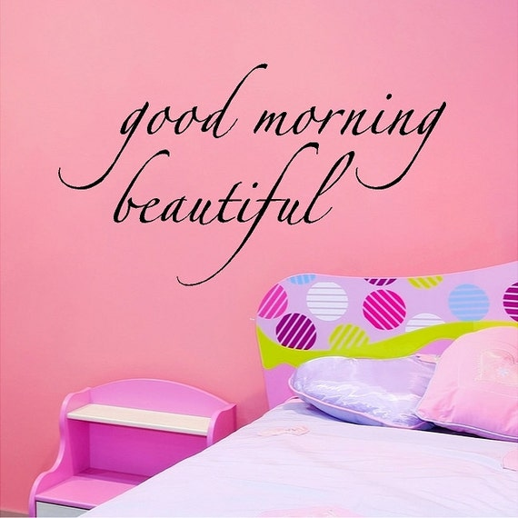 Good morning beautiful Wall Lettering Sayings Words Quotes Decals