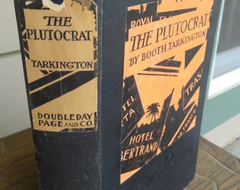 1927 BOOTH TARKINGTON The Plutocrat First Edition