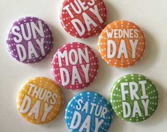 Magnets set of 7 button days of the  week mini 1 inch  or 1.25 inch magnets you choose the size