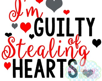 I'm Guilty of Stealing Hearts Iron-On Transfer - Valentine's Day - Tshirt - Holidays