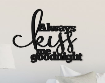 Always Kiss Me Goodnight Word Art Wood 3D Cutout by MRC Wood Products