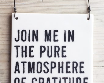 porcelain wall tile screenprinted text join me in the pure atmosphere of gratitude for life. -hafiz
