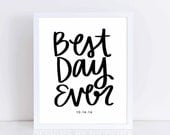 Art Print, Sign, Poster, Best Day Ever, Special Date Print, Wedding Gift, Baptisim Gift, Best Day Ever Poster, Hand Lettered Art Poster